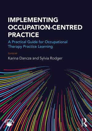 Implementing Occupation-centred Practice: A Practical Guide for Occupational Therapy Practice Learning book cover