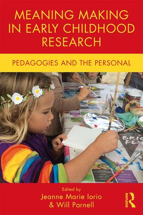Meaning Making in Early Childhood Research: Pedagogies and the Personal book cover