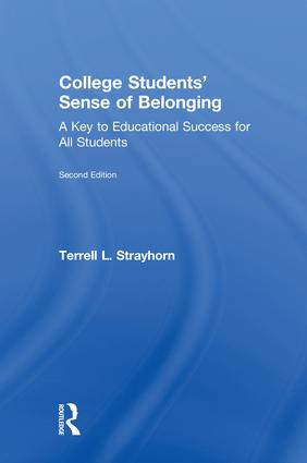 College Students' Sense of Belonging: A Key to Educational Success for All Students, 2nd Edition (Hardback) book cover
