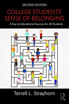 College Students' Sense of Belonging: A Key to Educational Success for All Students, 2nd Edition (Paperback) book cover