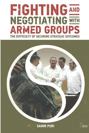Fighting and Negotiating with Armed Groups: The Difficulty of Securing Strategic Outcomes book cover