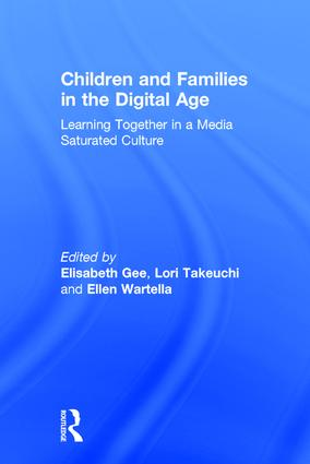 Children and Families in the Digital Age: Learning Together in a Media Saturated Culture, 1st Edition (Hardback) book cover