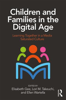 Children and Families in the Digital Age: Learning Together in a Media Saturated Culture (Paperback) book cover