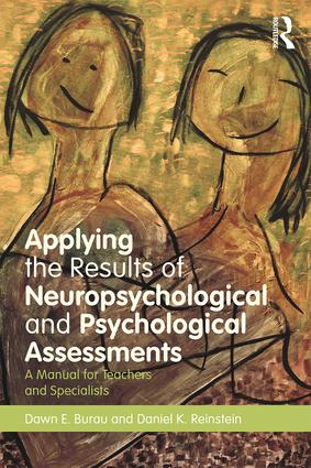 Applying the Results of Neuropsychological and Psychological Assessments: A Manual for Teachers and Specialists, 1st Edition (Paperback) book cover