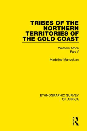 Tribes of the Northern Territories of the Gold Coast: Western Africa Part V book cover