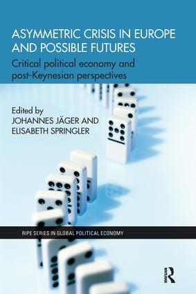 Asymmetric Crisis in Europe and Possible Futures: Critical Political Economy and Post-Keynesian Perspectives book cover