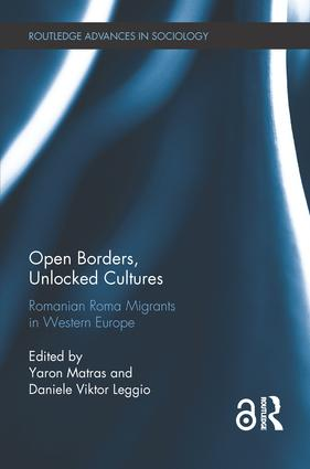 Open Borders, Unlocked Cultures: Romanian Roma Migrants in Western Europe book cover