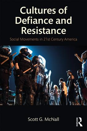 Cultures of Defiance and Resistance: Social Movements in 21st-Century America, 1st Edition (Paperback) book cover