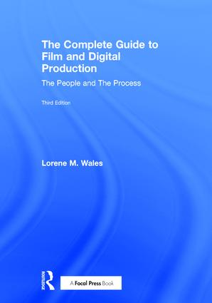 The Complete Guide to Film and Digital Production: The People and The Process, 3rd Edition (Hardback) book cover