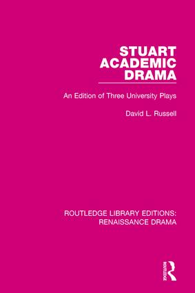 Stuart Academic Drama: An Edition of Three University Plays book cover