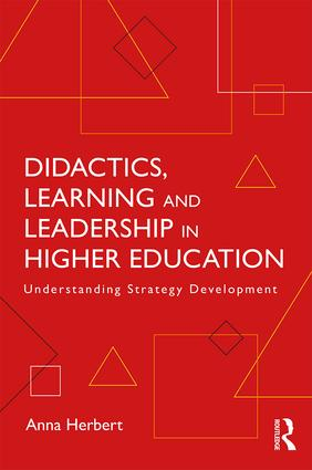 Didactics, Learning and Leadership in Higher Education: Understanding Strategy Development, 1st Edition (Paperback) book cover