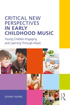 Critical New Perspectives in Early Childhood Music: Young Children Engaging and Learning Through Music book cover