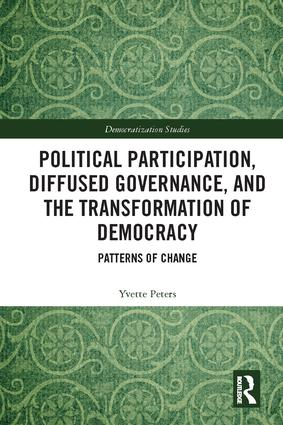 Political Participation, Diffused Governance, and the Transformation of Democracy: Patterns of Change, 1st Edition (Hardback) book cover