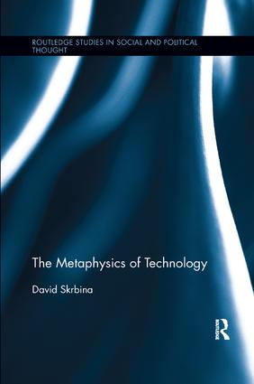 The Metaphysics of Technology: 1st Edition (Paperback) book cover