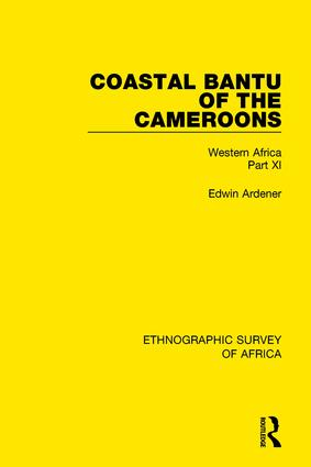 Coastal Bantu of the Cameroons: Western Africa Part XI book cover