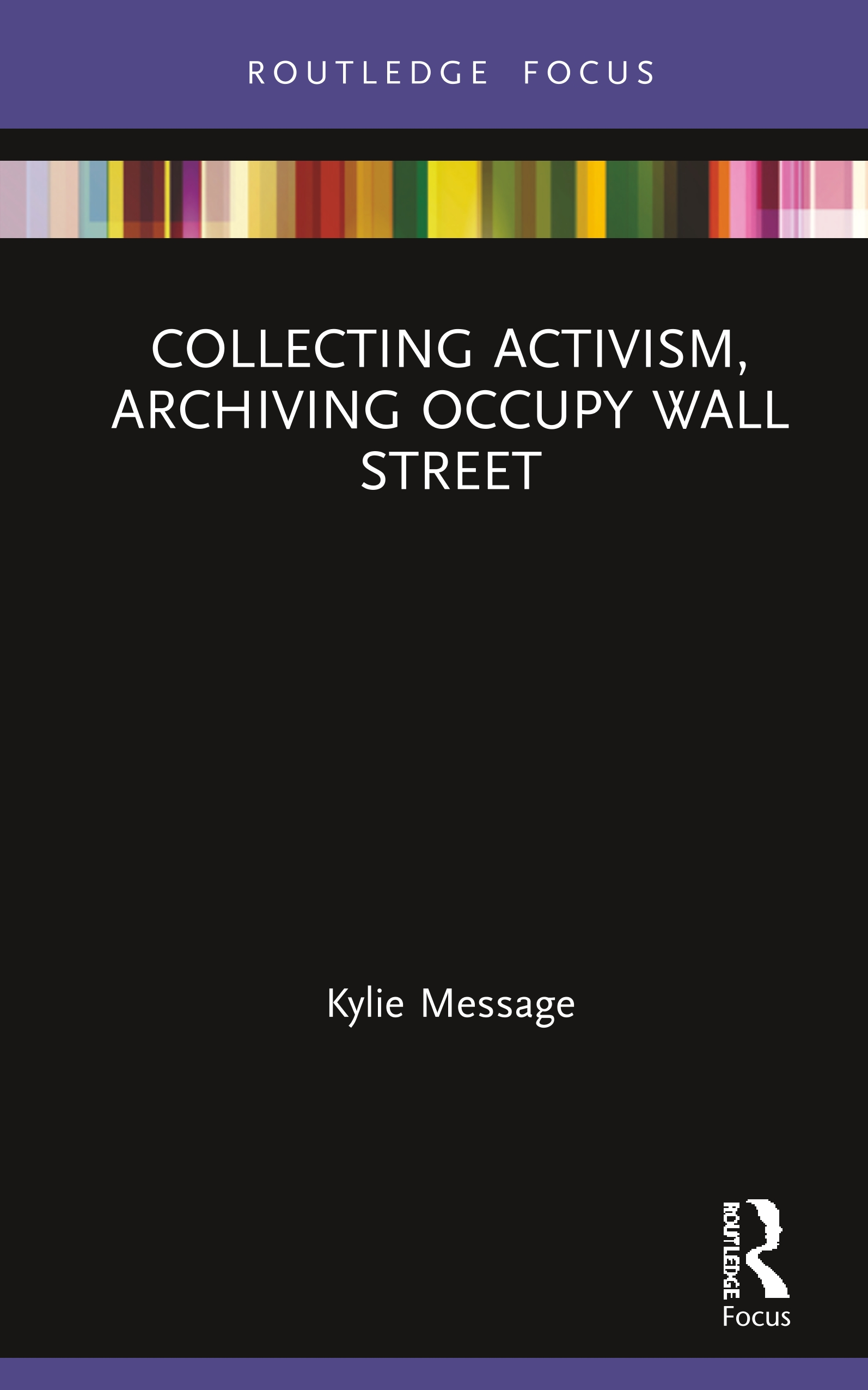 Collecting Activism, Archiving Occupy Wall Street: 1st Edition (e-Book) book cover