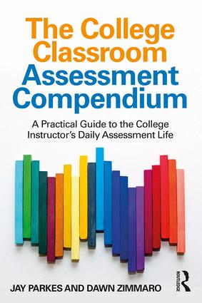 The College Classroom Assessment Compendium: A Practical Guide to the College Instructor's Daily Assessment Life, 1st Edition (Paperback) book cover