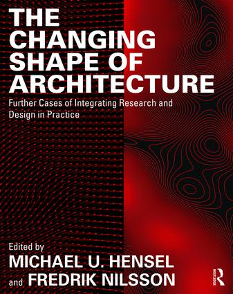 The Changing Shape of Architecture: Further Cases of Integrating Research and Design in Practice, 1st Edition (Paperback) book cover
