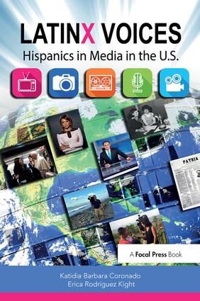 LatinX Voices: Hispanics in Media in the U.S, 1st Edition (Paperback) book cover