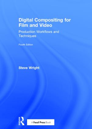 Digital Compositing for Film and Video: Production Workflows and Techniques book cover