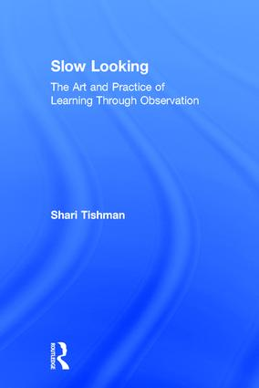 Slow Looking: The Art and Practice of Learning Through Observation book cover