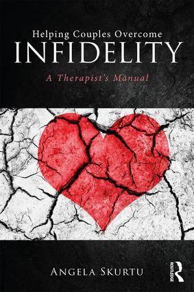 Helping Couples Overcome Infidelity: A Therapist's Manual, 1st Edition (Paperback) book cover