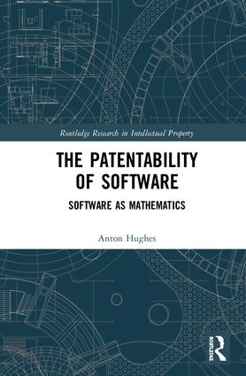 The Patentability of Software: Software as Mathematics book cover