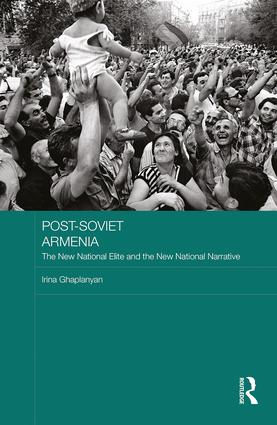 Post-Soviet Armenia: The New National Elite and the New National Narrative book cover