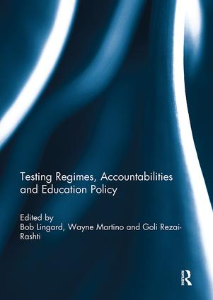 Testing Regimes, Accountabilities and Education Policy: 1st Edition (Paperback) book cover