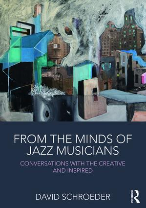 From the Minds of Jazz Musicians: Conversations with the Creative and Inspired, 1st Edition (Paperback) book cover