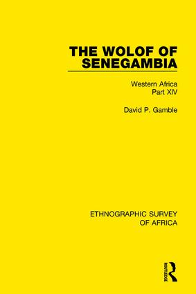 The Wolof of Senegambia: Western Africa Part XIV book cover