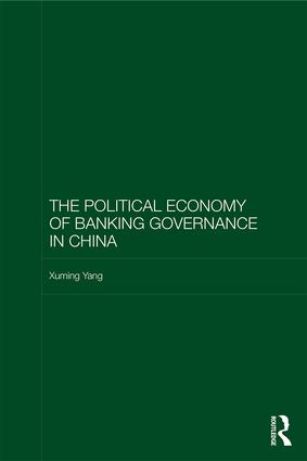 The Political Economy of Banking Governance in China book cover