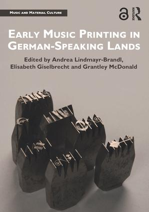 Early Music Printing in German-Speaking Lands: 1st Edition (Hardback) book cover