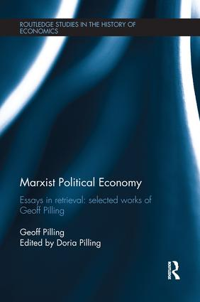 Marxist Political Economy: Essays in Retrieval: Selected Works of Geoff Pilling book cover