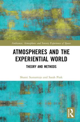 Atmospheres and the Experiential World: Theory and Methods book cover