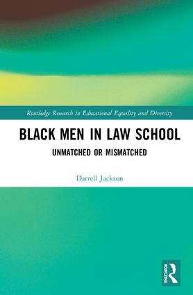 Black Men in Law School: Unmatched or Mismatched book cover