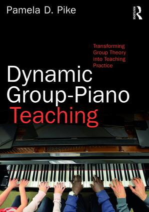 Dynamic Group-Piano Teaching: Transforming Group Theory into Teaching Practice (Paperback) book cover