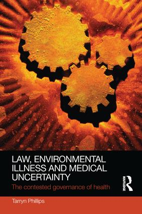 Law, Environmental Illness and Medical Uncertainty: The Contested Governance of Health book cover