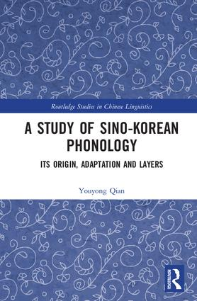 A Study of Sino-Korean Phonology: Its Origin, Adaptation and Layers book cover