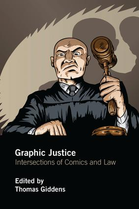 Graphic Justice: Intersections of Comics and Law, 1st Edition (Paperback) book cover