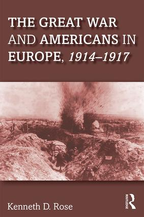The Great War and Americans in Europe, 1914-1917 book cover