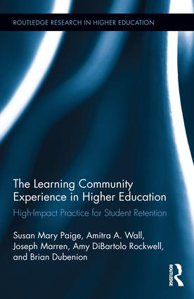 The Learning Community Experience in Higher Education: High-Impact Practice for Student Retention, 1st Edition (Hardback) book cover