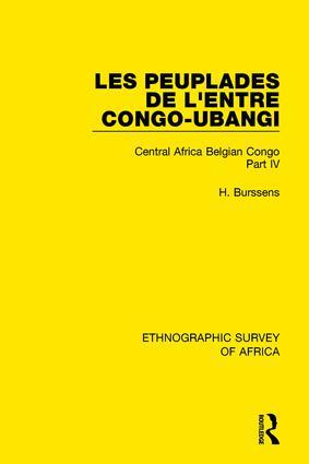 Les Peuplades de L'Entre Congo-Ubangi (Ngbandi, Ngbaka, Mbandja, Ngombe et Gens D'Eau): Central Africa Belgian Congo Part IV book cover