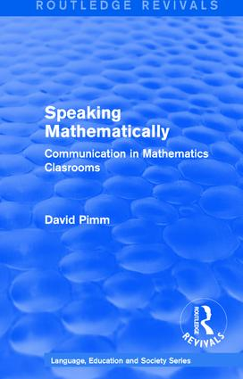 Routledge Revivals: Speaking Mathematically (1987): Communication in Mathematics Clasrooms, 1st Edition (Hardback) book cover