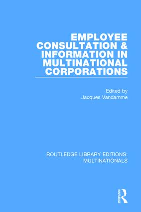 Employee Consultation and Information in Multinational Corporations: 1st Edition (Paperback) book cover