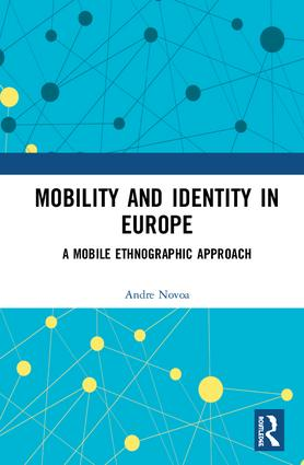 Mobility and Identity in Europe: A Mobile Ethnographic Approach, 1st Edition (Hardback) book cover