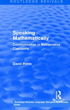 Routledge Revivals: Speaking Mathematically (1987): Communication in Mathematics Clasrooms book cover
