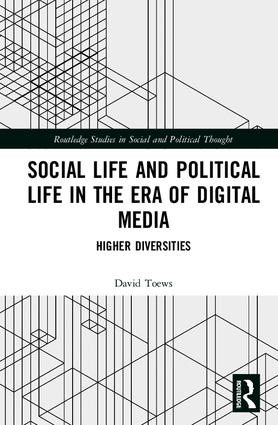 Social Life and Political Life in the Era of Digital Media: Higher Diversities book cover