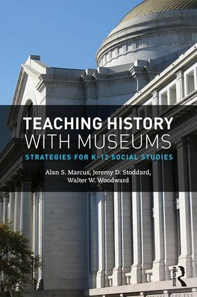 Teaching History with Museums: Strategies for K-12 Social Studies book cover