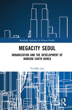 Megacity Seoul: Urbanization and the Development of Modern South Korea book cover